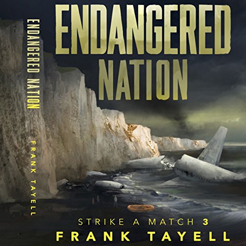 Endangered Nation: Policing Post-Apocalyptic Britain     Strike a Match, Book 3              By:                                                                                                                                 Frank Tayell                               Narrated by:                                                                                                                                 Fiona Hardingham                      Length: 9 hrs and 10 mins     6 ratings     Overall 4.2