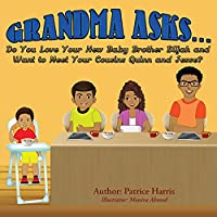 Grandma Asks... Do You Love Your New Baby Brother Elijah and Want to Meet Your Cousins Quinn and Jesse?