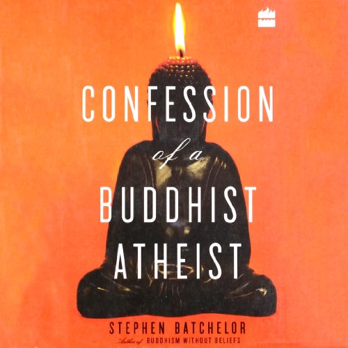 Confession of a Buddhist Atheist audiobook cover art