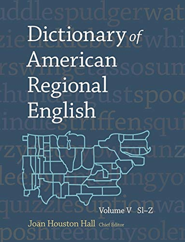 Dictionary of American Regional English, Volume V: Sl-Z: 5 (Dare)