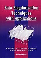 Zeta Regularization Techniques With Applications
