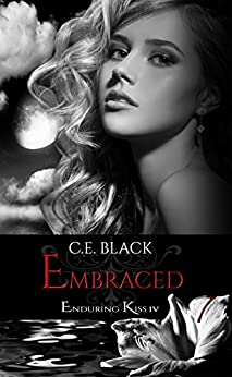 Embraced (Enduring Kiss Book 4) by [C.E. Black]