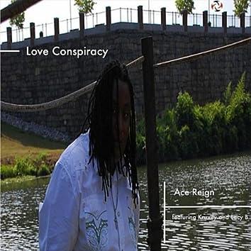 Love Conspiracy (feat. Ace Regin)