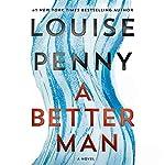 A Better Man: A Chief Inspector Gamache Novel cover art