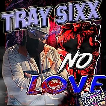 TRAY SIXX NO LOVE