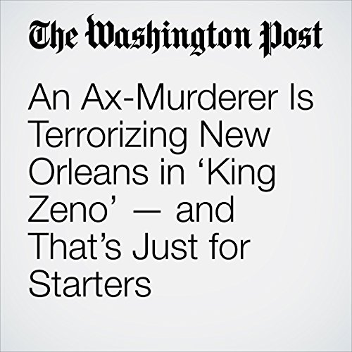 An Ax-Murderer Is Terrorizing New Orleans in 'King Zeno' — and That's Just for Starters copertina
