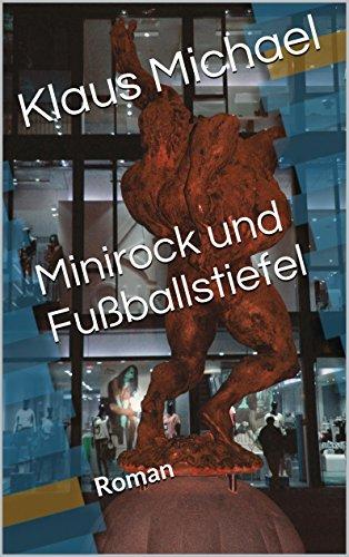 Minirock und Fußballstiefel: Roman (Fußball in der Weihnachtszeit 3)