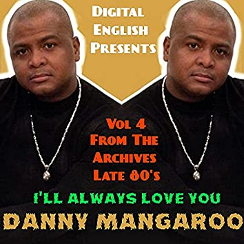 Ill Always Love You Danny Mangaroo (Digital English Presents from the Archives Late 80's Vol. 4)