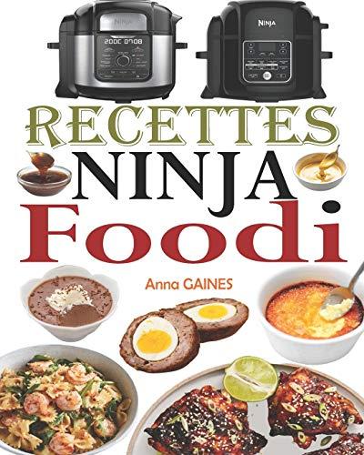 Recettes Ninja Foodi: Le guide du débutant et l'ultime compagnon de votre multicuiseur Ninja Foodi + 35 recettes faciles et savoureuses pour maximiser votre Foodi tous les jours