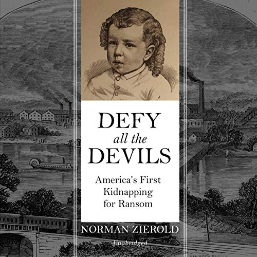 Defy All the Devils     America's First Kidnapping for Ransom              By:                                                                                                                                 Norman Zierold                               Narrated by:                                                                                                                                 Paul Boehmer                      Length: 11 hrs and 18 mins     Not rated yet     Overall 0.0
