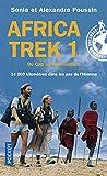 Africa Trek - Tome 1, 14 000 Kilomètres Dans Les Pas De L'homme Du Cap Au Kilimandjaro