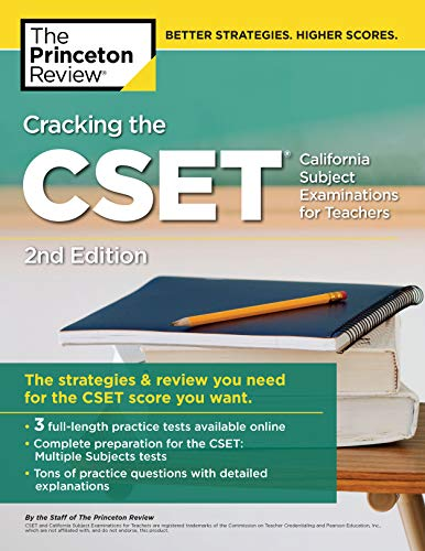 Cracking the CSET (California Subject Examinations for Teachers), 2nd Edition: The Strategy & Review