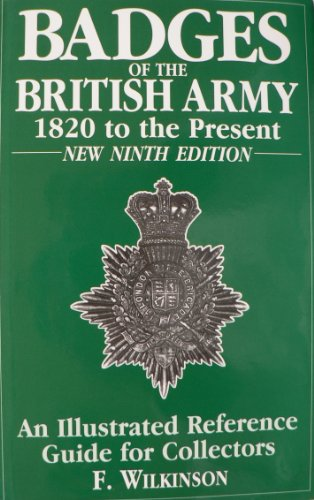 Badges of the British Army, 1820 to the Present: An Illustrated Reference Guide for Collectors