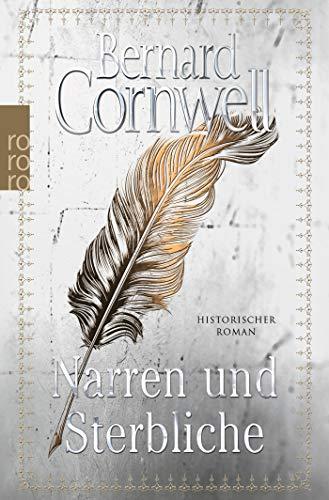 Narren und Sterbliche: Historischer Roman