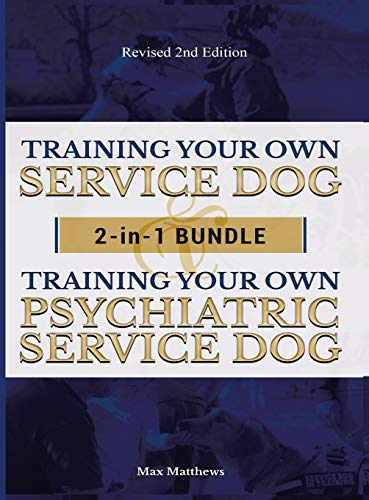 Training Your Own Service Dog AND Psychiatric Service Dog: 2 Books IN 1 BUNDLE!