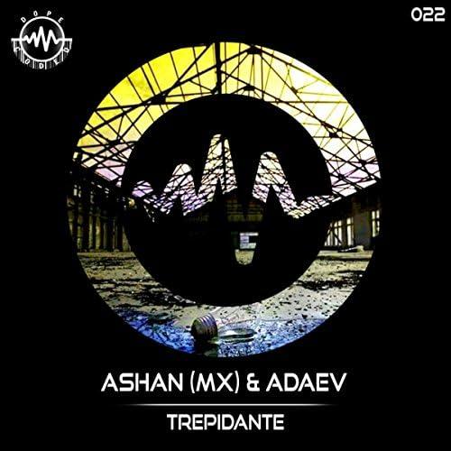 Ashan (MX) & Adaev