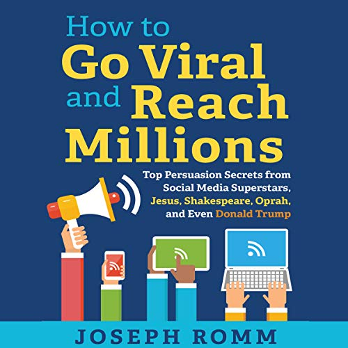 How to Go Viral and Reach Millions cover art
