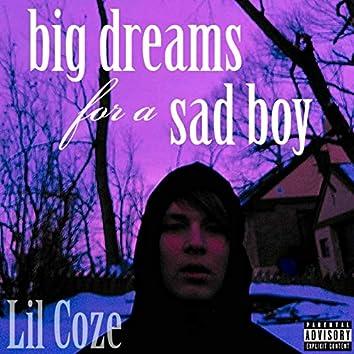 Big Dreams for a Sad Boy