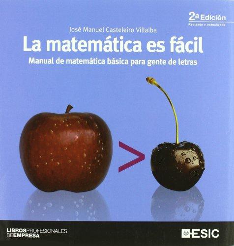 La matemática es fácil: Manual de matemática básica para gente de letras (Libros profesionales)