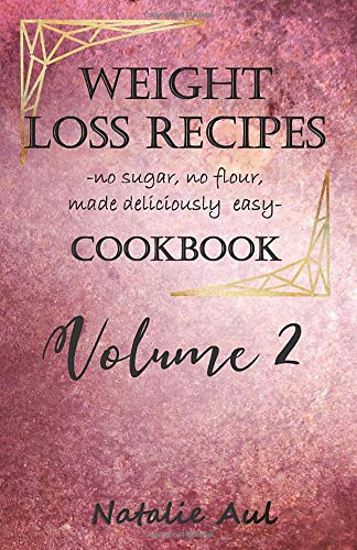 Compare Textbook Prices for Weight Loss Recipes Cookbook Volume 2  ISBN 9798677251214 by Aul, Natalie