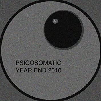 Psicosomatic Year End 2010