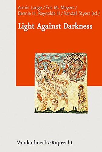 Light Against Darkness: Dualism in Ancient Mediterranean Religion and the Contemporary World (Journal of Ancient Judaism. Supplements (JAJ.S))
