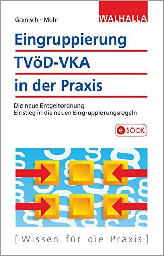 Eingruppierung TVöD-VKA in der Praxis: Die neue Entgeltordnung; Einstieg in die neuen Eingruppierungsregeln