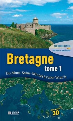 Bretagne 1: Du mont Saint-Michel à l'aber Wrac'h PDF Books
