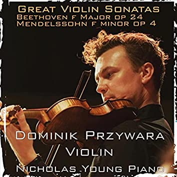 "Great Violin Sonatas at Beleura House: Ludwig Van Beethoven - ""Spring"" Sonata F Major, Op. 24 / Felix Mendelssohn - Violin Sonata F Minor, Op. 4"