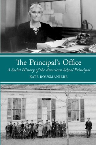 Compare Textbook Prices for The Principal's Office: A Social History of the American School Principal Reprint Edition ISBN 9781438448244 by Rousmaniere, Kate