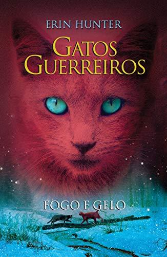 Gatos guerreiros - Fogo e gelo: Fogo e gelo: 2