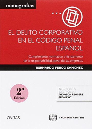 Delito corporativo en el Código Penal español,El (2ª ed.) (Monografía)