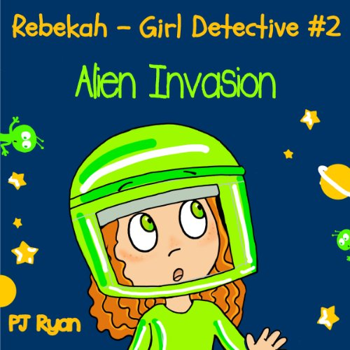 Rebekah - Girl Detective #2: Alien Invasion audiobook cover art
