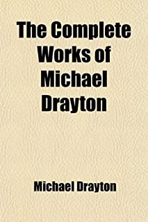 The Complete Works of Michael Drayton (Volume 2); Polyolbion. Now First Collected