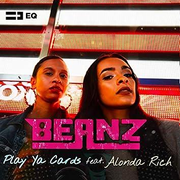 Play Ya Cards (feat. Alonda Rich)