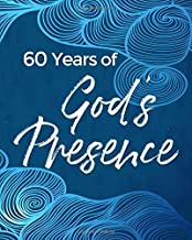 60 Years of God's Presence: 60th Birthday - Write In Guided Prayer Journal & Sermon Notes - Daily Love for Men & Women