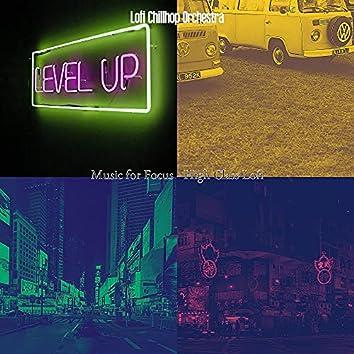 Music for Focus - High Class Lofi