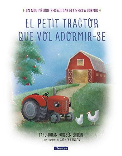 El petit tractor que vol adormir-se (Llibres per llegir abans de dormir)