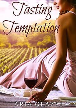 Tasting Temptation (Forging Forever Book 2) by [Aria Glazki]
