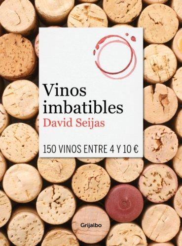 Vinos imbatibles: 150 vinos entre 4 y 10 Eur. (Spanish Edition)