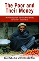 The Poor and Their Money: Microfinance from a Twenty-first Century Consumer¦s Perspective