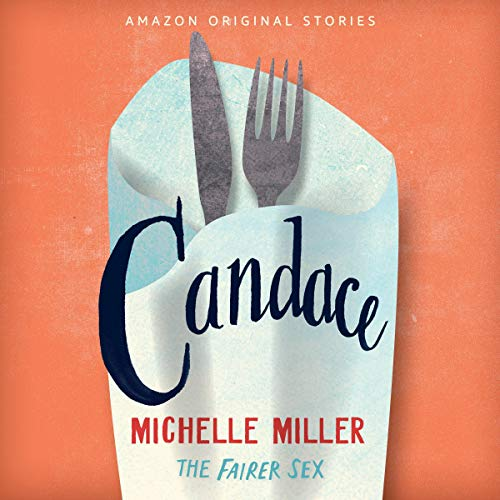 Candace     The Fairer Sex Collection, Book 1              By:                                                                                                                                 Michelle Miller                               Narrated by:                                                                                                                                 Samara Naeymi                      Length: 13 mins     101 ratings     Overall 3.8