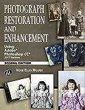 Photograph Restoration and Enhancement 2/E: Using Adobe Photoshop CC 2017 (English Edition)
