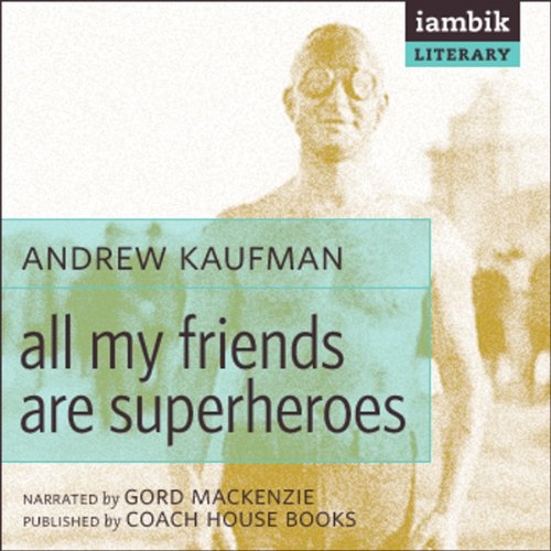 All My Friends Are Superheroes audiobook cover art