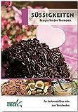 Süssigkeiten Rezepte geeignet für den Thermomix: für Leckermäulchen oder zum verschenken