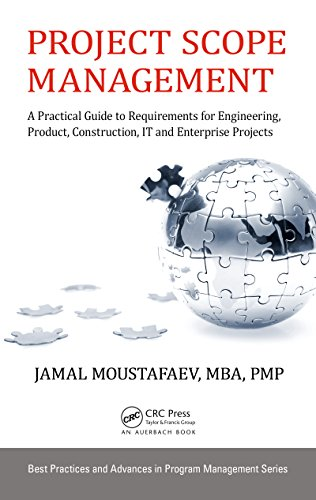 Project Scope Management: A Practical Guide to Requirements for Engineering, Product, Construction, IT and Enterprise Projects (Best Practices in Portfolio, ... Management Book 16) (English Edition)