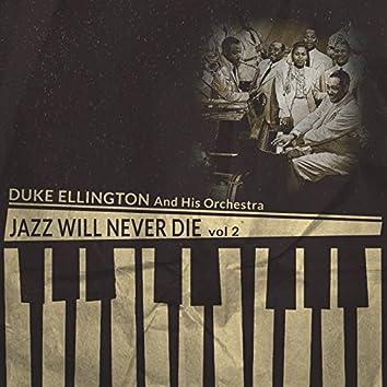 Jazz Will Never Die, Vol. 2 (Remastered)