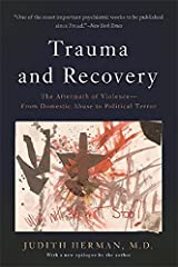 Trauma and Recovery The Aftermath of Violence From Domestic Abuse to Political Terror