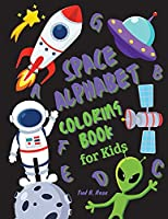 SPACE ALPHABET COLORING BOOK for Kids: Great Alphabet Coloring Book for Toddlers and Preschool Kids with space background/Activity For Kids, Learn Letters/ Fun ABC Coloring Books for Ages 2-4/4-8, Boys and Girls/Preschool activities, Alphabet learning