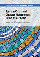 Tourism Crisis and Disaster Management in the Asia-pacific (Tourism Management)